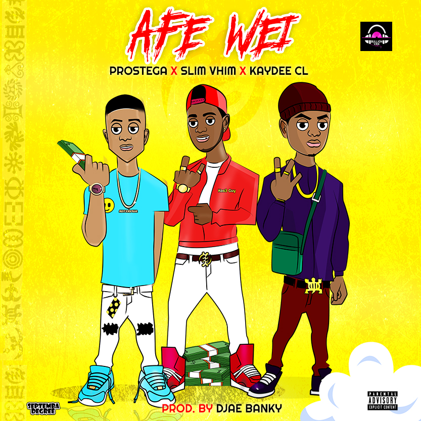 Prostega Afe Wei ft Slim Vhim x Kaydee Cl