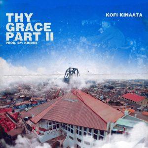 Kofi Kinaata Thy Grace Part 2 Lyrics