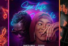 Shatta Wale – Sex Life ft. Yadark