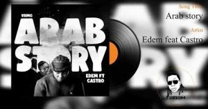 Edem – Arab Story ft. Castro mp3 download