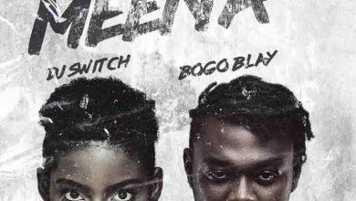 Dj Switch – Meena ft Bogo Blay mp3 download