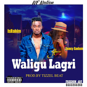 IsRahim – Waligu Lagri ft. Fancy Gadam mp3 download