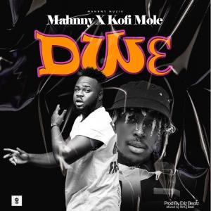 Mahnny – Dw3 ft Kofi Mole MP3 Download