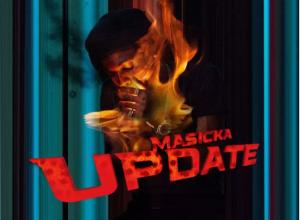 Masicka Update